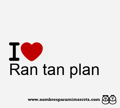 Ran tan plan